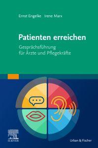 Patienten erreichen - Gesprächsführung für Ärzte und Pflegekräfte